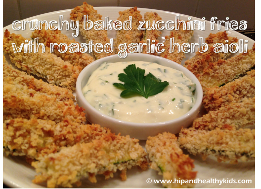 Crunchy Baked Zucchini Fries with Roasted Garlic Aioli from Hipandhealthykids.com c